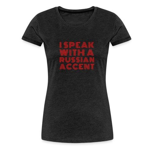 Russian Accent Red - Women's Premium T-Shirt