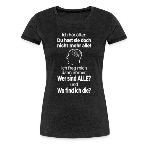 Verrückt Anders Denken Freak Psycho Spruch Lustig - Frauen Premium T-Shirt