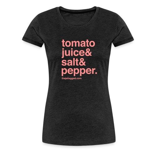 tomatojuice salt pepper - Frauen Premium T-Shirt