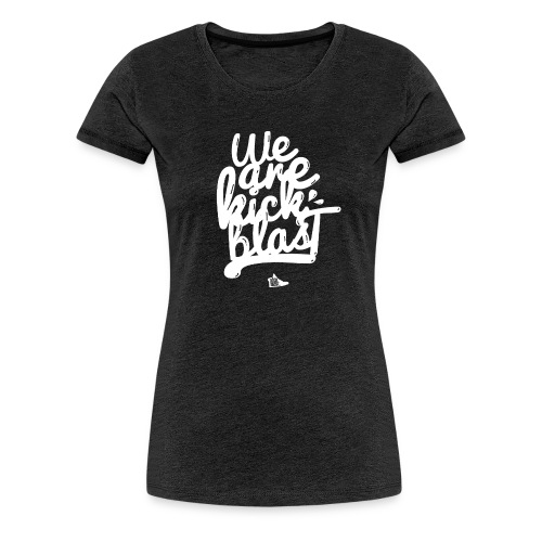 we're kickblast 2020 - T-shirt Premium Femme
