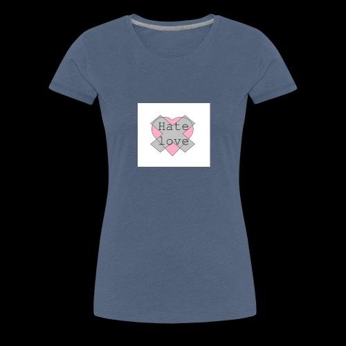 Hate love - Camiseta premium mujer