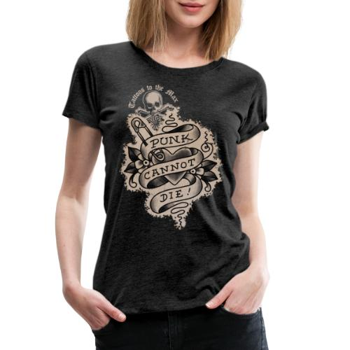 Punk cannot die! Tattoos to the Max - Frauen Premium T-Shirt