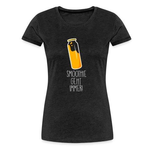 Smoothie geht immer - Frauen Premium T-Shirt