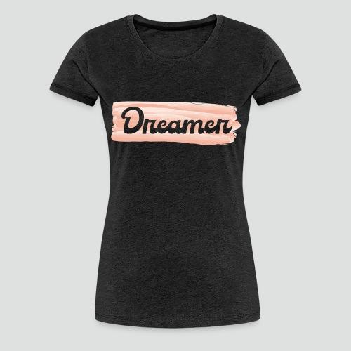 Dreamer - T-shirt Premium Femme
