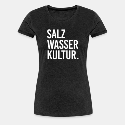 Salzig Zwo - Frauen Premium T-Shirt