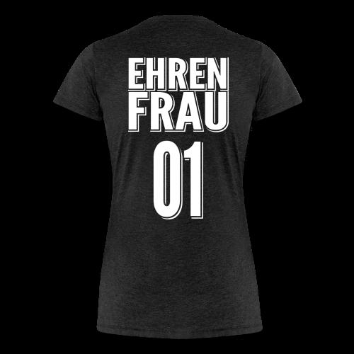Ehrenfrau 01 - Frauen Premium T-Shirt