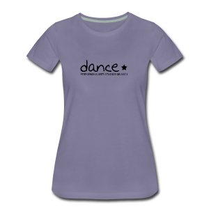 dance - Frauen Premium T-Shirt