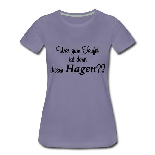 Wer zum Teufel - Frauen Premium T-Shirt