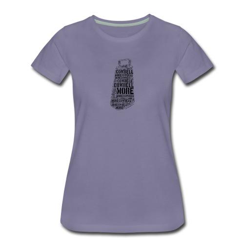More Cowbell (Black) - T-shirt Premium Femme