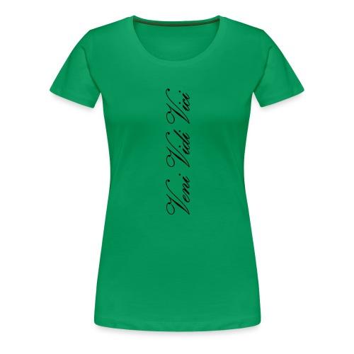 Veni Vidi Vici - Naisten premium t-paita