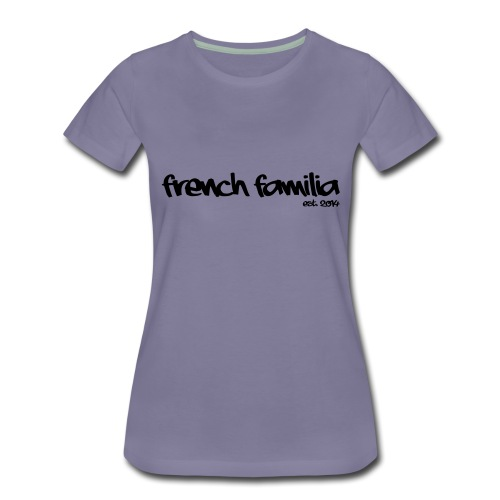 French Familia Schriftzug - Frauen Premium T-Shirt
