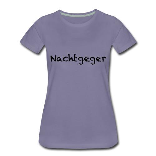Nachtgeger_text - Frauen Premium T-Shirt