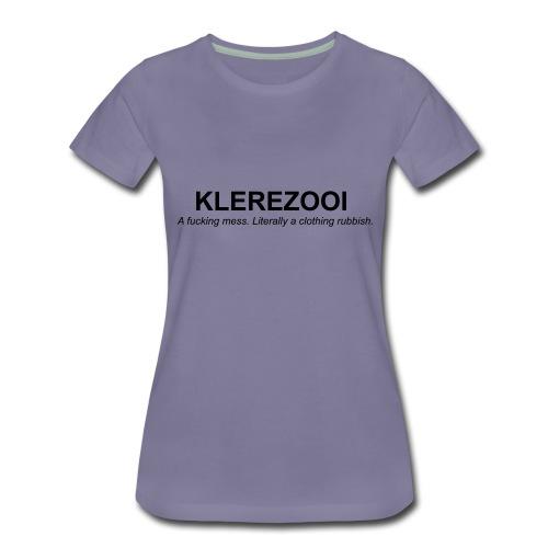 klerezooi - Vrouwen Premium T-shirt