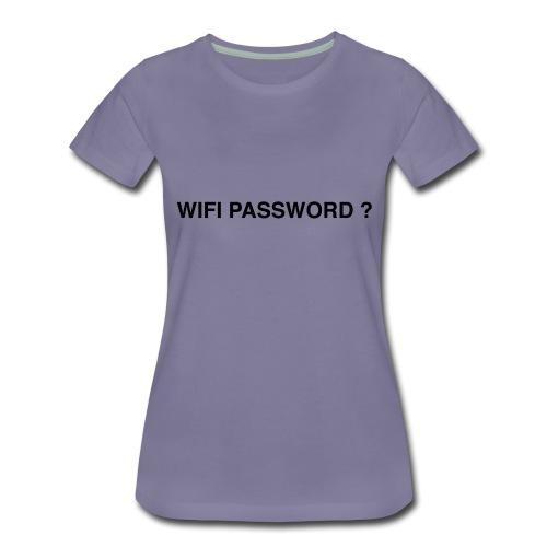 wifi password ? - Women's Premium T-Shirt