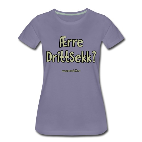 Drittsekk - Premium T-skjorte for kvinner