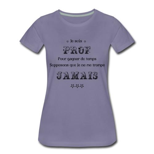 Professeur - Humour - T-shirt Premium Femme