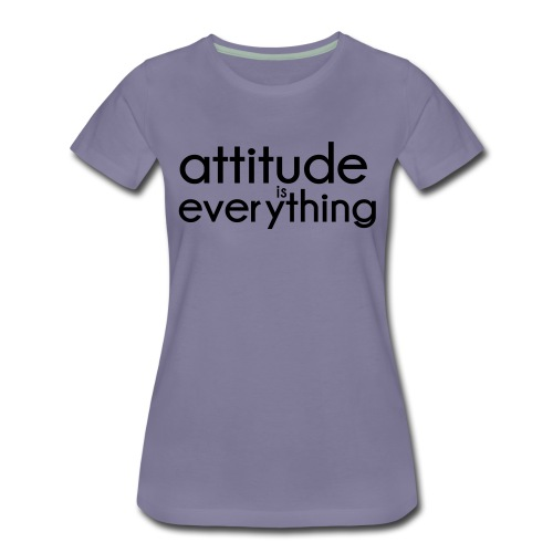 Attitude is everything - Vrouwen Premium T-shirt