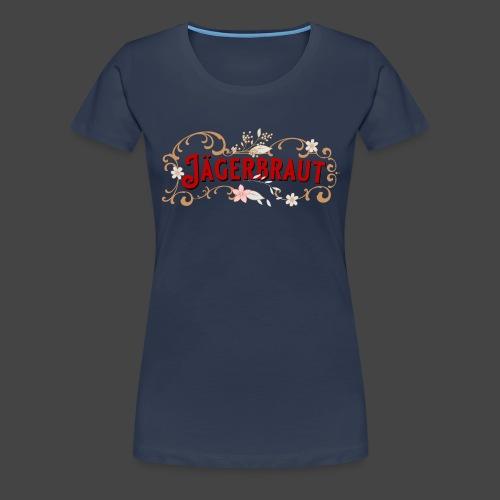 Jägerbraut - original Jägershirt - Frauen Premium T-Shirt