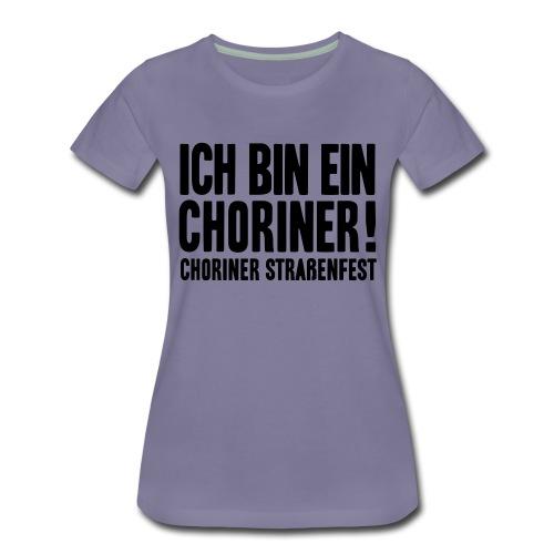 Ich bin ein Choriner! - Frauen Premium T-Shirt