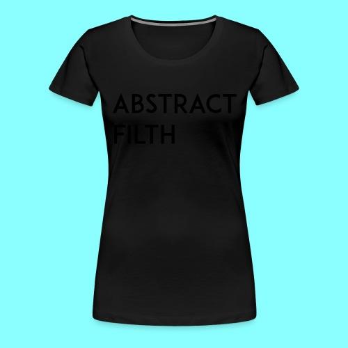 Abstract filth - Premium T-skjorte for kvinner