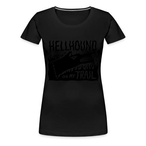 Hellhound on my trail - Women's Premium T-Shirt