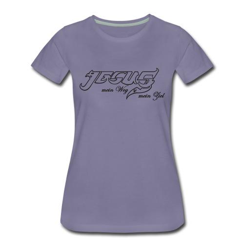 Jesus Weg und Ziel - Frauen Premium T-Shirt