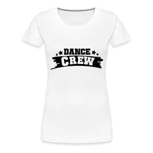 Tshit_Dance_Crew by Lattapon - Dame premium T-shirt