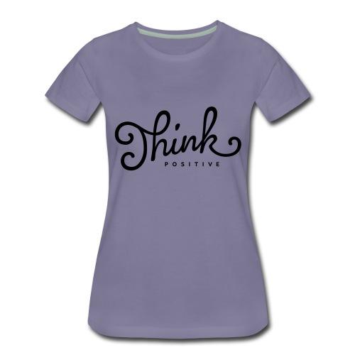 Think Positive - T-shirt Premium Femme