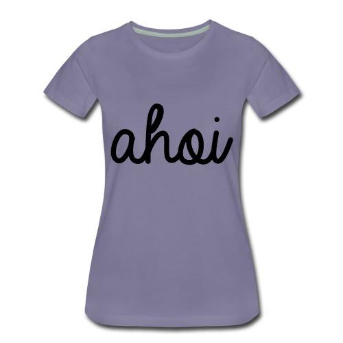 Ahoi. - Frauen Premium T-Shirt