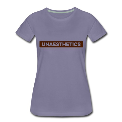 UNAESTHETICS - Frauen Premium T-Shirt