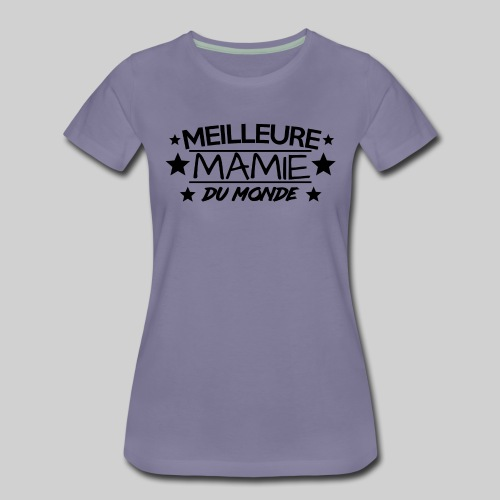 MEILLEURE MAMIE DU MONDE / ANNIVERSAIRE / NOEL - T-shirt Premium Femme