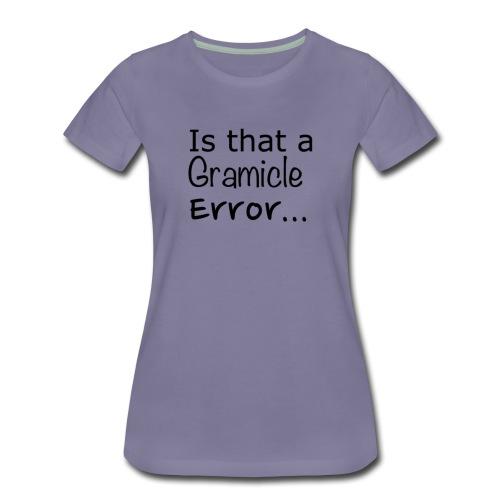 Gramicle Error - Women's Premium T-Shirt