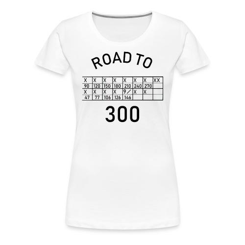 En route vers le 300 - T-shirt Premium Femme