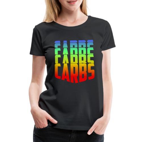 Carbs,Carbs,Carbs! - Frauen Premium T-Shirt