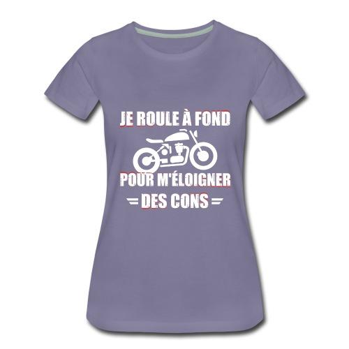 Moto - Je roule à fond - T-shirt Premium Femme