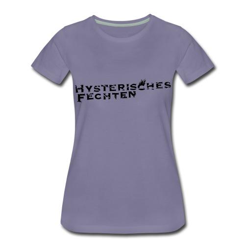 Hysterisches Fechten - Frauen Premium T-Shirt