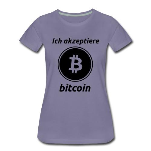 Ich akzeptiere Bitcoin - Frauen Premium T-Shirt