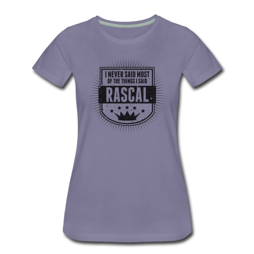 Vintage RASCAL quotes - Never said - Women's Premium T-Shirt