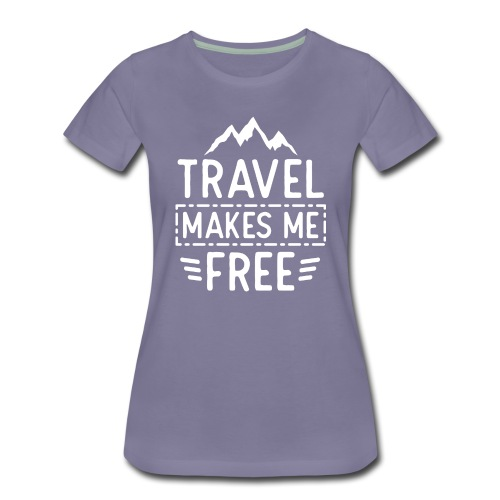 Travel Freedom_w - Women's Premium T-Shirt