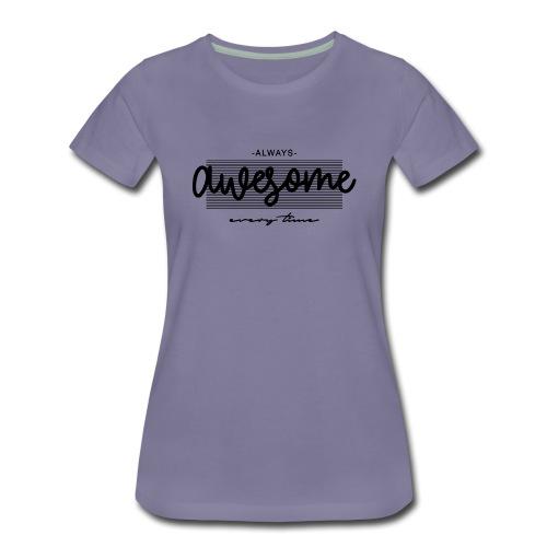 Always Awesome - Maglietta Premium da donna