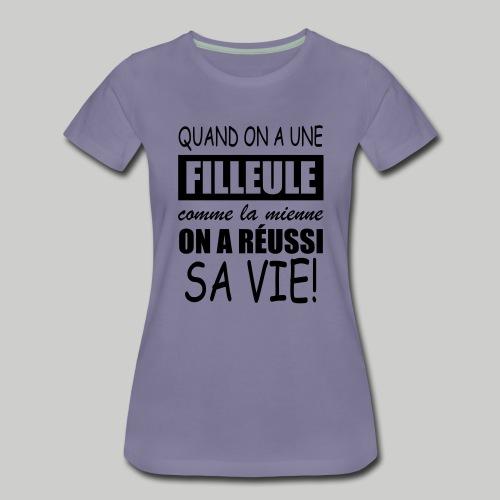 quand on a une filleule comme la mienne - T-shirt Premium Femme