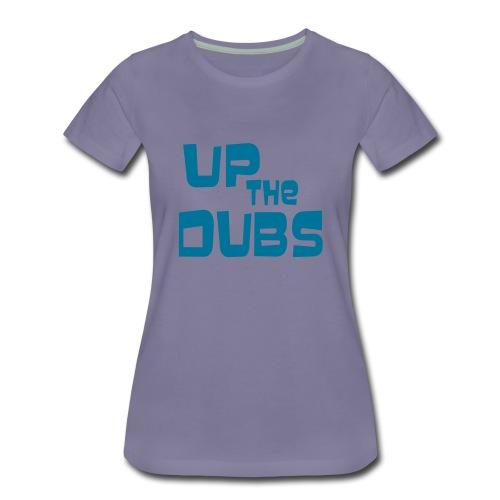 UP the DUBS - Women's Premium T-Shirt