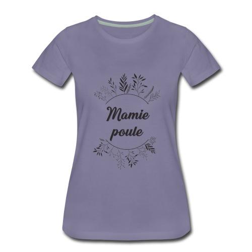 Mamie poule - T-shirt Premium Femme