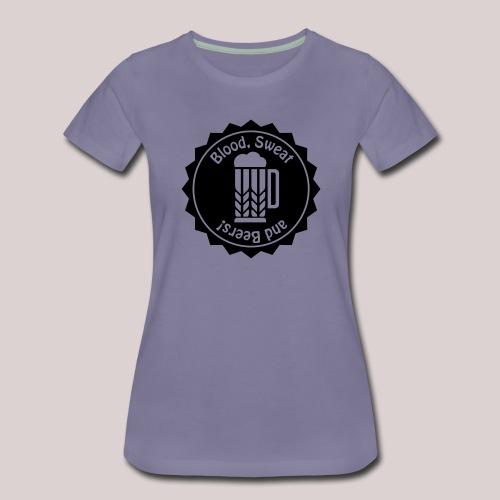 Blood, Sweat and Beer - Frauen Premium T-Shirt