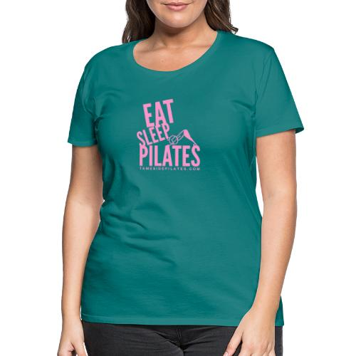 eat sleep pilates 2019 pink - Women's Premium T-Shirt