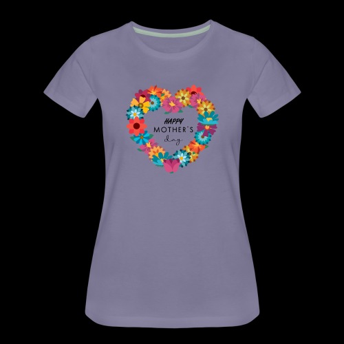 Happy mother's day ! - T-shirt Premium Femme