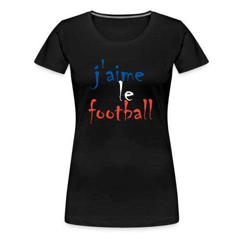 j' aime le football - Frauen Premium T-Shirt