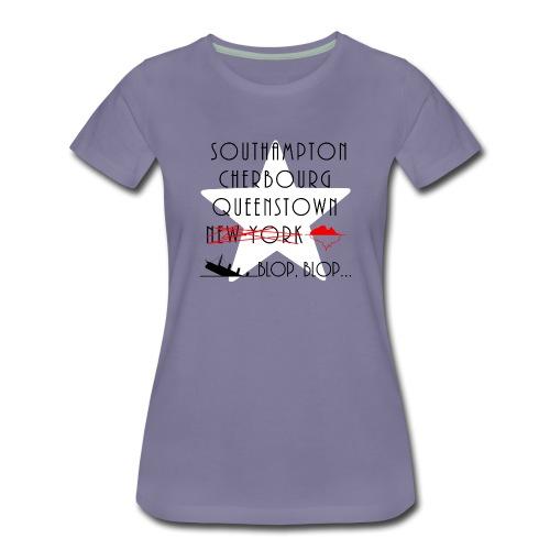 Épopée du Titanic... blop blop... - T-shirt Premium Femme