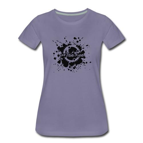 For the Ride Splatter - Women's Premium T-Shirt