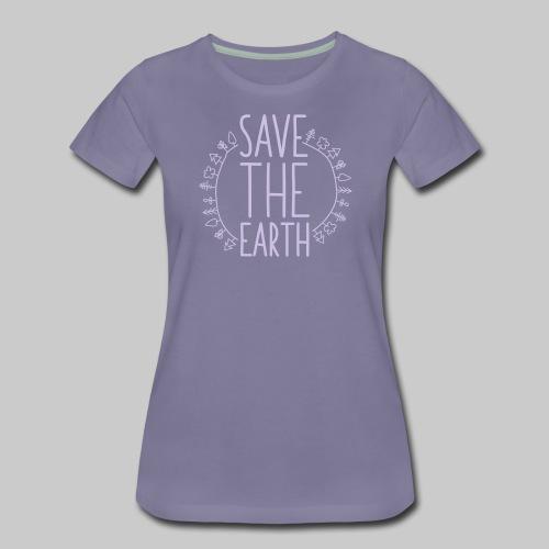 Safe the Earth - Frauen Premium T-Shirt